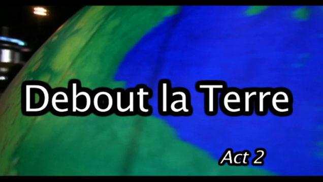 Debout-la-terre-act-2-5500