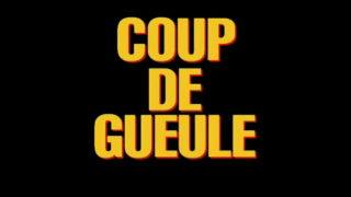 Coup-de-gueule