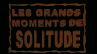 Les-grands-moments-de-solitude